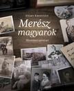NYÁRY KRISZTIÁN - Merész magyarok - 30 emberi történet [eKönyv: epub, mobi]