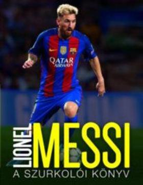 Mike Perez - Lionel Messi - A szurkolói könyv
