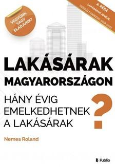 Nemes Roland - Lakásárak Magyarországon - Hány évig emelkedhetnek a lakásárak Magyarországon? [eKönyv: epub, mobi]