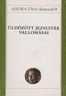 Szabó Ferenc S.J. - Üldözött jezsuiták vallomásai [antikvár]