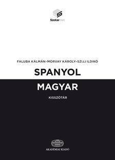 Faluba Károly, Morvay Károly, Szijj Ildikó - Spanyol-magyar kisszótár + online szótárcsomag