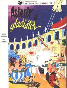 René Goscinny - Asterix, a gladiátor [antikvár]