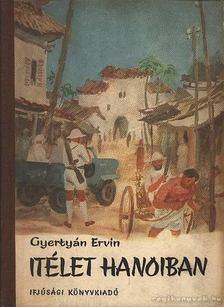 Gyertyán Ervin - Itélet Hanoiban [antikvár]