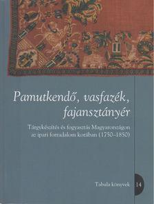 Granasztói Péter, KRASZNAI KATALIN - Pamutkendő, vasfazék, fajansztányér [antikvár]
