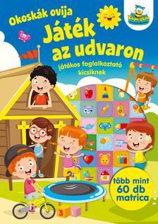 Szalay Könyvkiadó - Okoskák ovija - Játék az udvaron - Játékos foglalkoztató kicsiknek