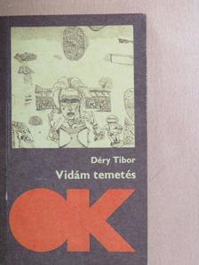 Déry Tibor - Vidám temetés [antikvár]