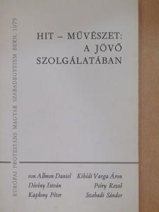 Daniel von Allmen - Hit-művészet: A jövő szolgálatában [antikvár]