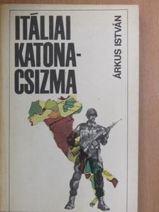 Árkus István - Itáliai katonacsizma [antikvár]