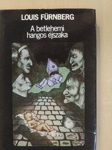 Louis Fürnberg - A betlehemi hangos éjszaka [antikvár]