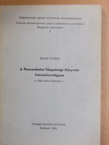 Szabó Flóris - A Pannonhalmi Főapátsági Könyvtár kéziratkatalógusa [antikvár]