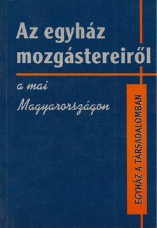 Horányi Özséb - Az egyház mozgástereiről a mai Magyarországon [antikvár]