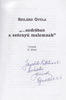 """Szilárd Gyula - """"...sodrában a szörnyű malomnak"""" (dedikált) [antikvár]"""