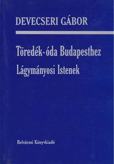 Devecseri Gábor - Töredék-óda Budapesthez [antikvár]