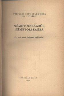 Zu Putlitz, Wolfgang Gans Edler Herr - Németországból Németországba [antikvár]