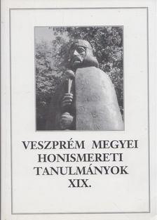Tóth Dezső - Veszprém megyei honismereti tanulmányok XIX. [antikvár]