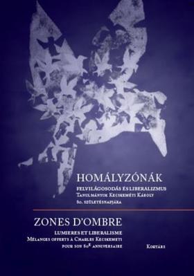 Homályzónák - Felvilágosodás és liberalimus - Zones d'ombres - Lumiéres et liberalisme