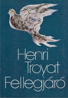 Henri Troyat - Fellegjáró [antikvár]