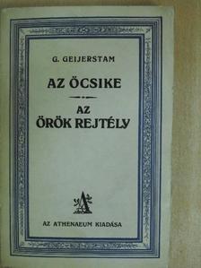 Gustaf Af Geijerstam - Az öcsike/Az örök rejtély [antikvár]