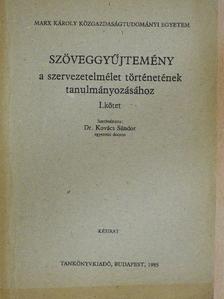 Kovács Sándor - Szöveggyűjtemény a szervezetelmélet történetének tanulmányozásához I. [antikvár]