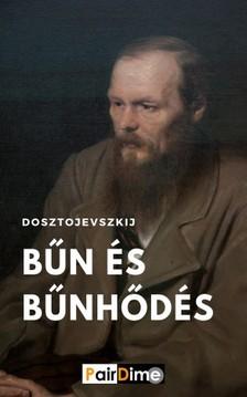 Dosztojevszkij - Bűn és bűnhődés [eKönyv: epub, mobi]