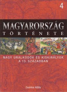 Zsoldos Attila - Nagy uralkodók és kiskirályok a 13. században [antikvár]