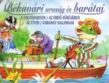 Kenneth Grahame - Békavári uraság és barátai - A folyóparton, az erdő sűrűjében, az úton, var