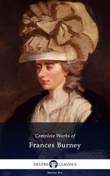 Burney Frances - Complete Works of Frances Burney (Delphi Classics) [eKönyv: epub, mobi]