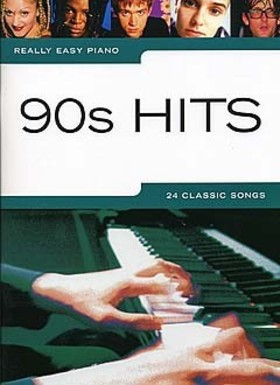 90s HITS. REALLY EASY PIANO. 24 CLASSICS SONGS