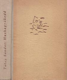 TATAY SÁNDOR - Hushagyókedd [antikvár]