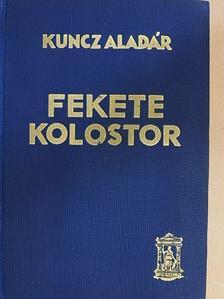Kuncz Aladár - Fekete kolostor I-II. [antikvár]