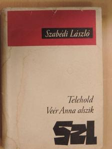Szabédi László - Telehold/Veér Anna alszik [antikvár]