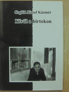 Cegléd József Kázmér - Kívül a birtokon [antikvár]