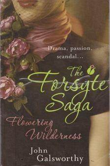 John Galsworthy - The Forsyte Saga: Flowering Wilderness [antikvár]