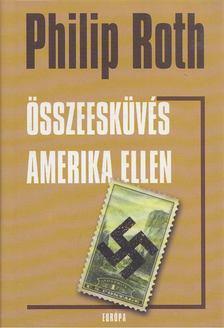 Philip Roth - Összeesküvés Amerika ellen [antikvár]