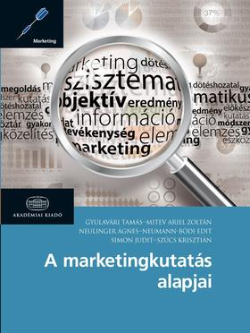 GYULAVÁRI ZOLTÁN - MITEV ARIEL ZOLTÁN - - A marketingkutatás alapjai