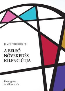 EMPEREUR SJ, JAMES - A belső növekedés kilenc útja
