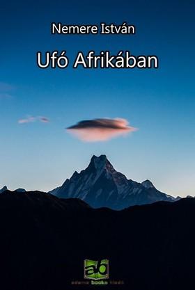 NEMERE ISTVÁN - Ufó Afrikában