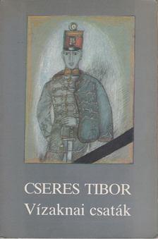 Cseres Tibor - Vízaknai csaták [antikvár]