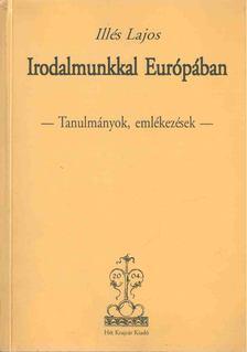 Illés Lajos - Irodalmunkkal Európában [antikvár]