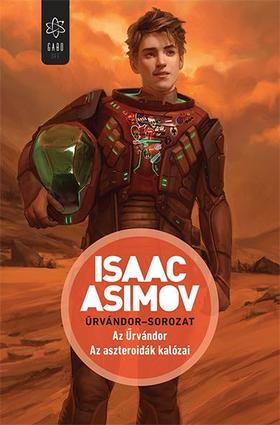 Isaac Asimov - Az Űrvándor / Az aszteroidák kalózai