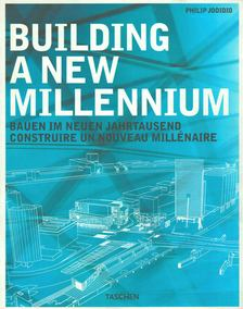 Philip Jodidio - Building a new millennium [antikvár]