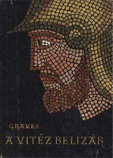 Robert Graves - A vitéz Belizár [antikvár]