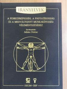 Aszalós Zsuzsanna - Irányelvek a funkcióképesség, a fogyatékosság és a megváltozott munkaképesség véleményezéséhez [antikvár]