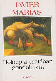 Javier Marías - Holnap a csatában gondolj rám [antikvár]