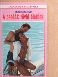 Syndie Maison - A csodák rövid életűek [antikvár]