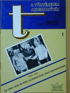 Izsák Lajos - Az 1944-1946-os évek alternatívái Magyarországon [antikvár]