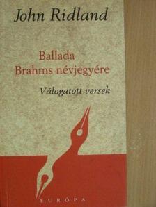 John Ridland - Ballada Brahms névjegyére [antikvár]