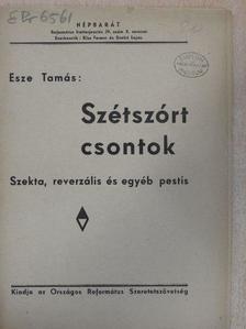 Esze Tamás - Szétszórt csontok [antikvár]
