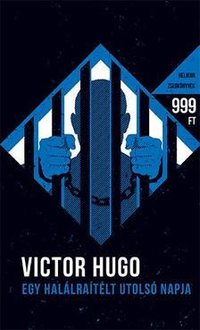Victor Hugo - Egy halálraítélt utolsó napja