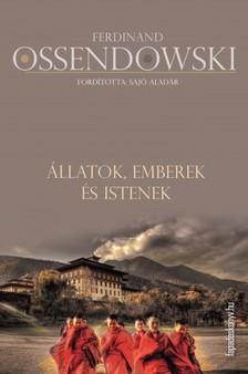 Ossendowski Ferdinand - Állatok, emberek és istenek [eKönyv: epub, mobi]